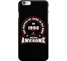 God write my name in his book on 1992 23 Years being AWESOME iPhone Case/Skin