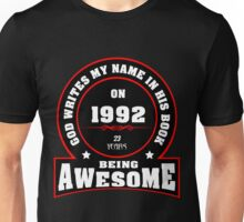 God write my name in his book on 1992 23 Years being AWESOME Unisex T-Shirt