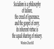 CHURCHILL, Politics, Socialism is a philosophy of failure, Sir Winston Churchill,  Unisex T-Shirt