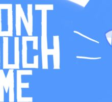Don't Touch me [Blue] Sticker