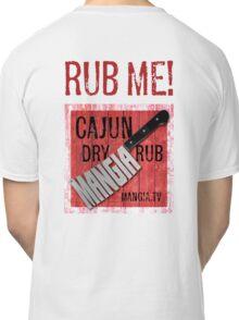 Mangia 'Rub Me' Classic T-Shirt