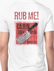 Mangia 'Rub Me' Unisex T-Shirt