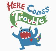 Here Comes Trouble ll  Kids Tee