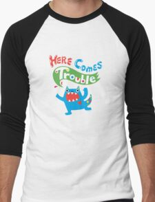 Here Comes Trouble ll  Men's Baseball ¾ T-Shirt