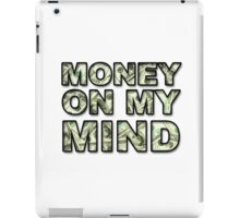 MONEY ON MY MIND iPad Case/Skin