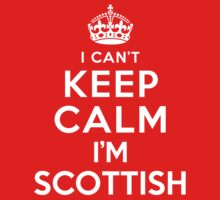 I Can't Keep Calm I'm Scottish Kids Clothes