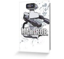 I Main R.O.B. - Super Smash Bros. Greeting Card