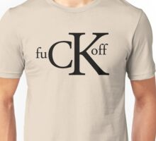 fuck off Unisex T-Shirt