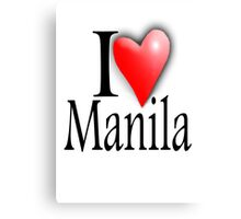 I LOVE, MANILA, Filipino, Maynilà, Philippines Canvas Print