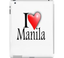I LOVE, MANILA, Filipino, Maynilà, Philippines iPad Case/Skin