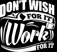Don't Wish For It Work For It Sports Gym Motivational Photographic Print