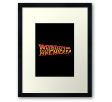 Back to the Future - Nobody Calls Me Chicken Framed Print