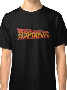 Back to the Future - Nobody Calls Me Chicken Classic T-Shirt