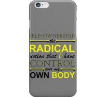 Self-Ownership Quip iPhone Case/Skin