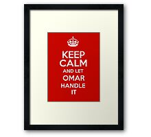 Keep calm and let Omar handle it! Framed Print