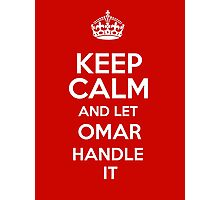 Keep calm and let Omar handle it! Photographic Print
