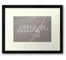 What Would You Think if I Sang Out of Tune? Framed Print