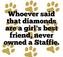 Staffies Are A Girl's Best Friend by GiftIdea