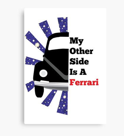 My Other Side Is a Ferarri Canvas Print