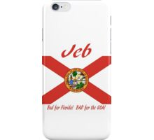JEB: Bad for Florida! BAD for the USA! iPhone Case/Skin