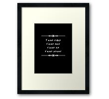t'aint right (white text) Framed Print