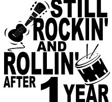 Rockin And Rollin After 1 Year by GiftIdea