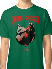 ZOMBIE CHICKEN Classic T-Shirt