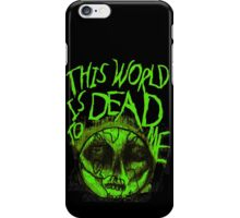 This World is Dead to Me iPhone Case/Skin