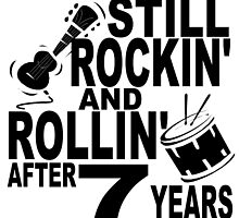 Rockin And Rollin After 7 Years by GiftIdea