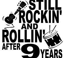 Rockin And Rollin After 9 Years by GiftIdea