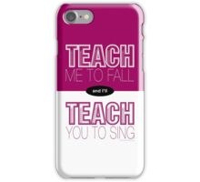 Teach Me to Fall... iPhone Case/Skin