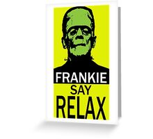 Frankie say RELAX Greeting Card
