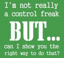 I'M NOT REALLY A CONTROL FREAK Kids Tee
