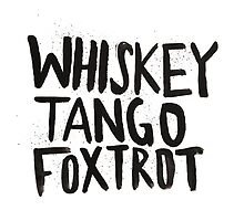 Whiskey Tango Foxtrot by Leah Flores