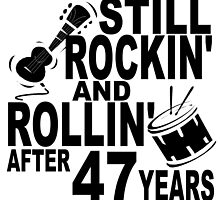 Rockin And Rollin After 47 Years by GiftIdea