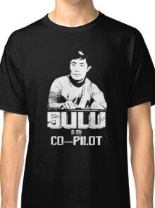 Sulu is My Co-Pilot Classic T-Shirt