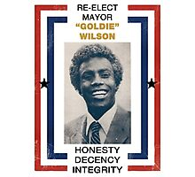 Re-elect Mayor Goldie Wilson Photographic Print
