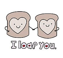 I Loaf You Photographic Print