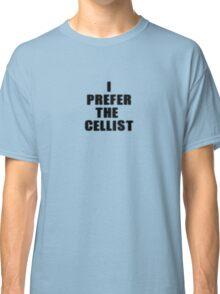 I Prefer the Cellist - Cello T-Shirt Sticker Classic T-Shirt