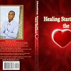 Healing Starts in the Heart by Junior Mclean