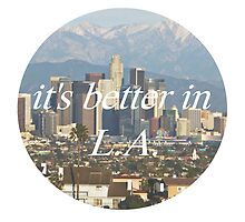 It's Better in LA by caseyward