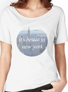 It's Better In New York Women's Relaxed Fit T-Shirt