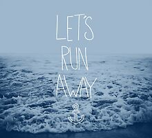 Let's Run Away: Ocean by Leah Flores