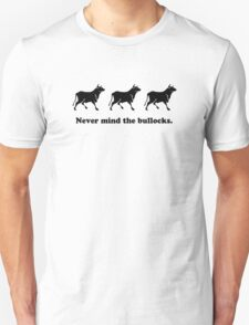 Never mind the bullocks (Tee - Black Type) T-Shirt