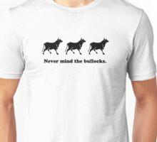 Never mind the bullocks (Tee - Black Type) Unisex T-Shirt