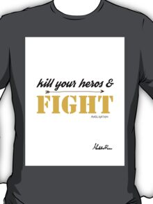 kill your heros and fight T-Shirt