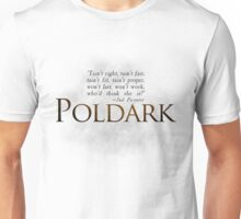 Poldark - 'Tain't right, tain't fair!' Unisex T-Shirt