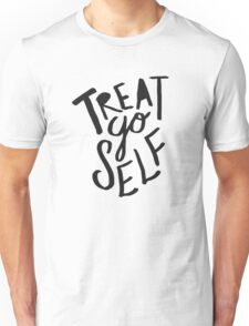 Treat Yo Self II Unisex T-Shirt