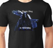 The Raven King is returning Unisex T-Shirt