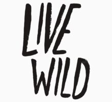 Live Wild Typography Kids Clothes